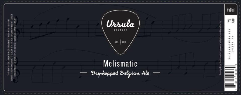 Melismatic | Ursula Brewery | Aurora Colorado Brewery